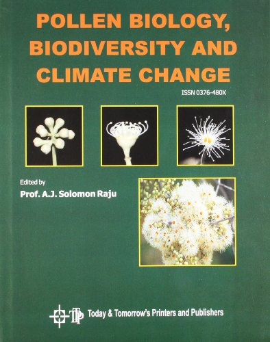 Pollen Biology, Biodiversity and Climate Change [Hardcover] [Jul 06, 2013] Raju A. J. Solomon [Hardcover] [Jan 01, 2017] Raju A. J. Solomon