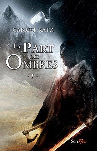 La part des ombres: Tome 1 par [Katz, Gabriel]