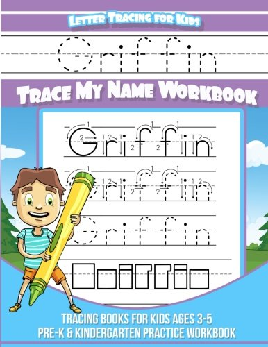 Griffin Letter Tracing for Kids Trace my Name Workbook: Tracing Books for Kids ages 3 - 5 Pre-K & Kindergarten Practice Workbook por Griffin Books