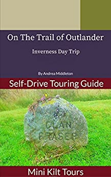 Mini Kilt Tours On The Trail of Outlander Inverness Day Trip by [Middleton, Andrea]
