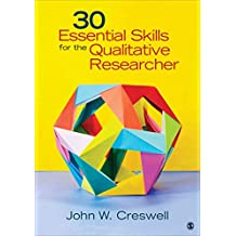 [(30 Essential Skills for the Qualitative Researcher)] [By (author) John W. Creswell] published on (November, 2015)