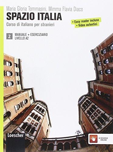 Spazio Italia. Corso di italiano per stranieri. Manuale. Con Eserciziario. Per le Scuole superiori. : 2