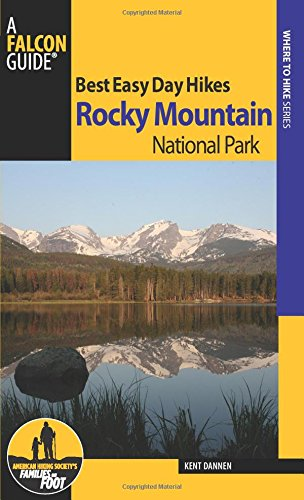 Best Easy Day Hikes Rocky Mountain National Park (Falcon Guide: Best Easy Day Hikes: Where To Hike) (Co Rocky Mountain National Park)