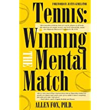 Tennis: Winning the Mental Match (English Edition)