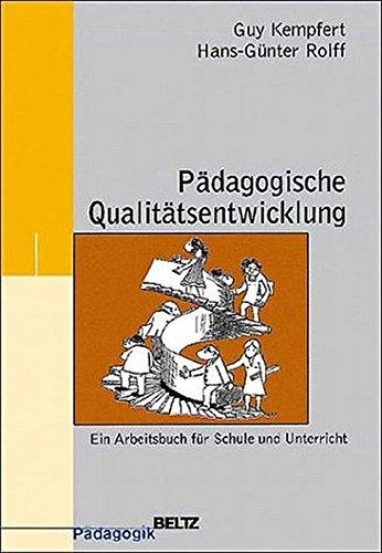 Pädagogische Qualitätsentwicklung Ein Arbeitsbuch für Schule und Unterricht.
