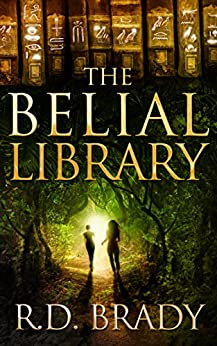 The Belial Library (The Belial Series Book 2) by [Brady, R.D.]
