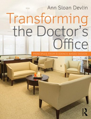 Transforming the Doctor's Office: Principles from Evidence-Based Design