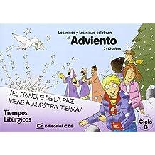 Los niños y las niñas celebran el Adviento 2014. Ciclo B: ¡El Principe de la Paz viene a nuestra tierra! (Tiempos litúrgicos)