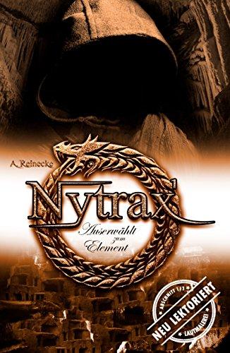 Nytrax: Auserwählt zum Element von [Reinecke, Andreas]