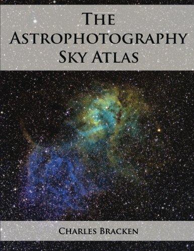 The Astrophotography Sky Atlas por Charles Bracken