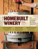 The Homebuilt Winery: 43 Projects for Building and Using Winemaking Equipment (English Edition)