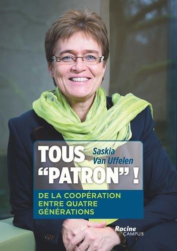 Tous patron ! : De la coopération entre quatre générations par Saskia Van Uffelen