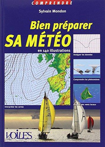 Bien préparer sa météo : En 140 illustrations (Comprendre)
