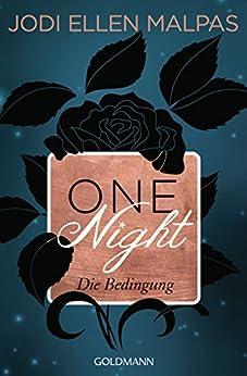 One Night - Die Bedingung -: Die One Night-Saga 1 von [Malpas, Jodi Ellen]