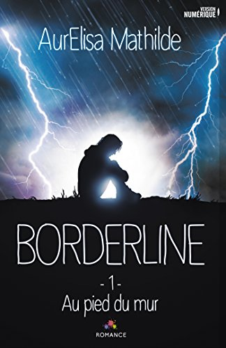 Borderline: Borderline 1 - Au pied du mur par AurElisa Mathilde