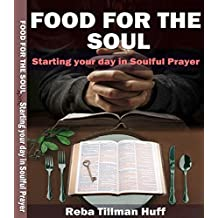 Food For The Soul: Starting Your Day In Soulful Prayer (English Edition)
