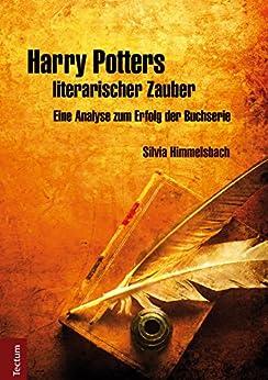 Harry Potters literarischer Zauber: Eine Analyse zum Erfolg der Buchserie (Wissenschaftliche Beiträge aus dem Tectum-Verlag 26)