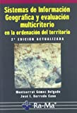 Sistemas de Información Geográfica y evaluación multicriterio en la ordenación del territorio, 2ª edición.