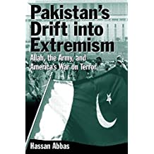 Pakistan's Drift Into Extremism: Allah, then Army, and America's War Terror by Hassan Abbas (2004-10-02)