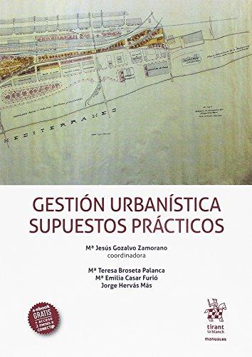 Gestión Urbanística. Supuestos Prácticos (Manuales de Derecho Administrativo, Financiero e Internacional Público)