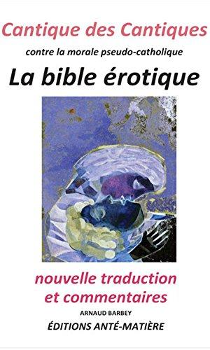 Couverture du livre Le Cantique des Cantiques contre la morale pseudo-catholique: La vraie bible érotique