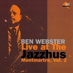Ben Webster Live at the Jazzhus Montmatre Vol 2