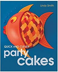 Quick and Clever Party Cakes (Sugarcraft and Cakes for All Occasions) by Lindy Smith (2003-05-15)
