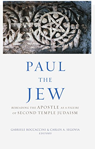 Paul the Jew: Rereading the Apostle as a Figure of Second Temple Judaism (English Edition)