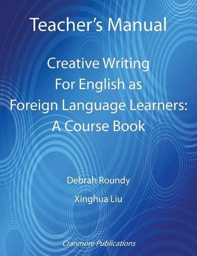 teachers-manual-creative-writing-for-english-as-foreign-language-learners-a-course-book