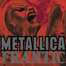 Frantic 1 by Metallica (2003-10-06)