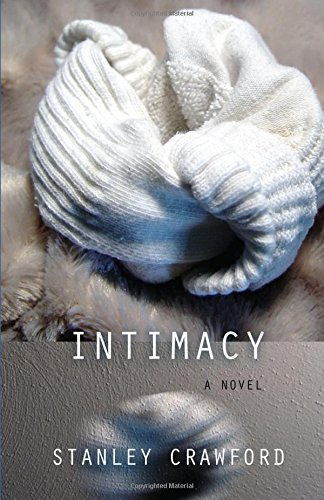 intimacy-a-novel-by-stanley-crawford-2016-04-01