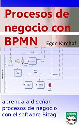 Procesos de negocio con BPMN: aprenda a modelar procesos de negocio por Egon Kirchof