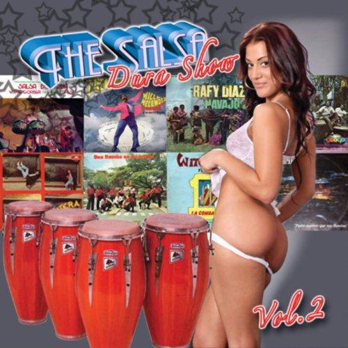 The Salsa Dura Show- Vol. 2