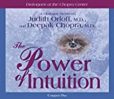 Power of Intuition (Dialogues at the Chopra Center) by Deepak Chopra M.D. (2005-07-15)