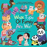 What Type Of Family Are We?: A Book of Modern Families Told Through the Eyes of a Child