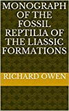 Monograph of the fossil reptilia of the liassic formations 72 Pages.