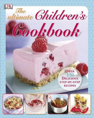 Ultimate Children's Cookbook (Dk) por Vv.Aa