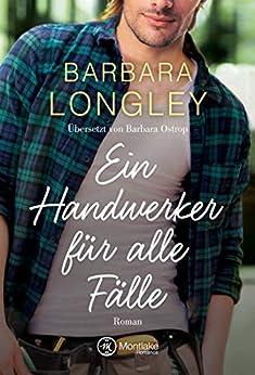 Ein Handwerker für alle Fälle (The Haneys 1) von [Longley, Barbara]