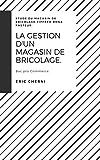 Telecharger Livres La gestion d un magasin de bricolage Bac Pro Commerce Etude du magasin de bricolage Ciffreo Bona Pasteur (PDF,EPUB,MOBI) gratuits en Francaise