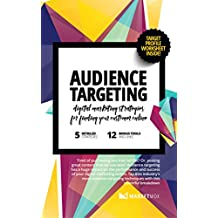 Audience Targeting: Digital Marketing Strategies for Finding Your Customer Online (English Edition)
