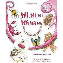 Hi, hi, hi, ha, ha, ha cu prietenii mei simpatici: Poezii ilustrate pentru copii