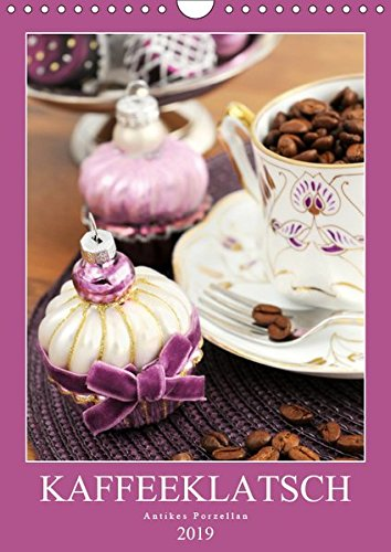Kaffeeklatsch - Antikes Porzellan (Wandkalender 2019 DIN A4 hoch): Kaffeekannen und Vasen aus dem Biedermeier, Historismus und Jugendstil (Monatskalender, 14 Seiten ) (CALVENDO Kunst)