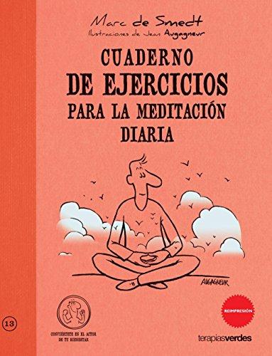 Cuaderno De Ejercicios Para La Meditacion Diaria (Terapias Cuadernos ejercicios) por MARC DE SMEDT
