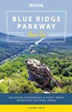 Front cover for the book Moon Blue Ridge Parkway Road Trip: Including Shenandoah & Great Smoky Mountains National Parks (Moon Handbooks) by Jason Frye