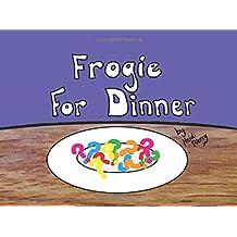Frogie For Dinner