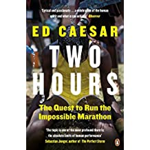 Two Hours: The Quest to Run the Impossible Marathon by Ed Caesar (2016-04-07)