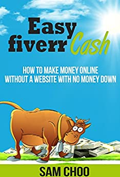 how to make money online with amazon easy fiverr cash how to make money online without a 100