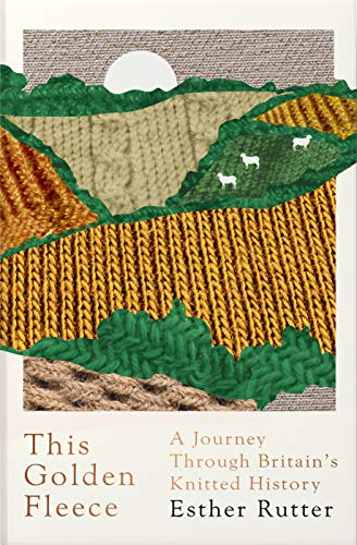 This Golden Fleece: A Journey Through Britain's Knitted History (English Edition)