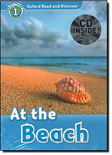 Oxford Read and Discover: Oxford Read & Discover. Level 1. At the Beach: At the beach Audio Pack