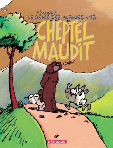 Le Génie des alpages, tome 13 : Cheptel maudit
